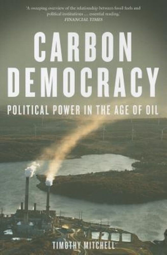 Carbon Democracy: Political Power in the Age of Oil, Paperback