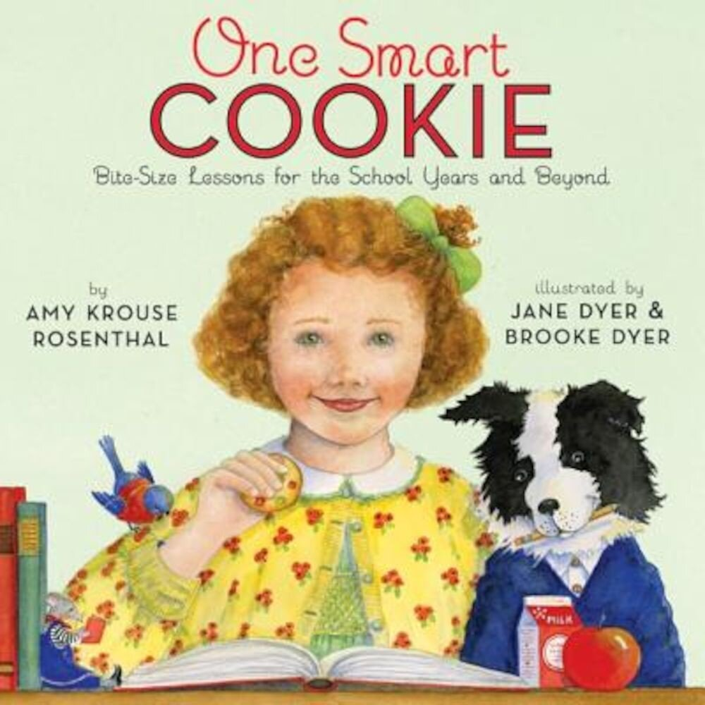 One Smart Cookie: Bite-Size Lessons for the School Years and Beyond, Hardcover