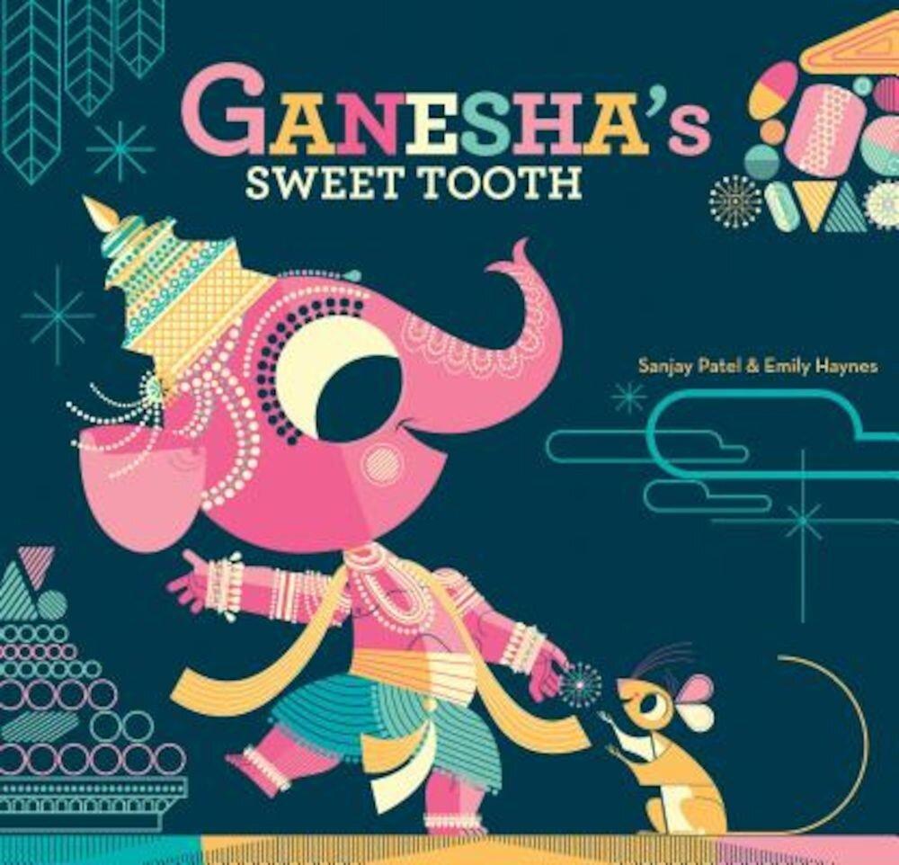 Ganesha's Sweet Tooth, Hardcover