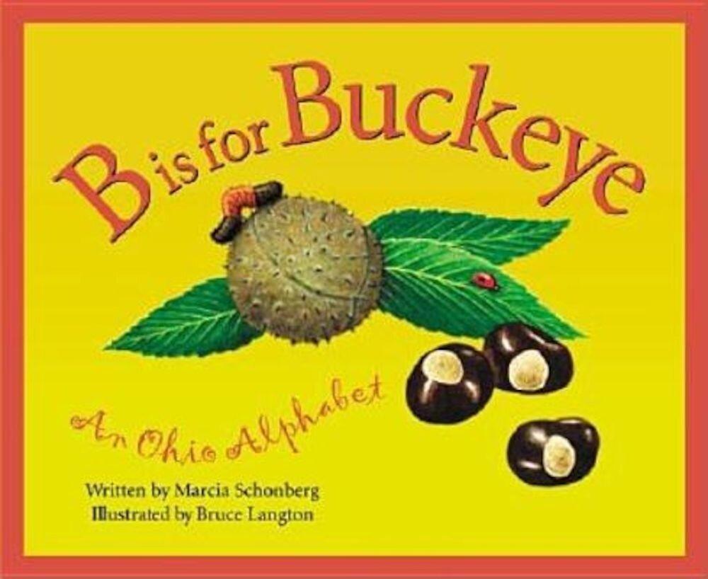 B is for Buckeye: An Ohio Alphabet, Hardcover