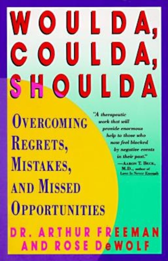 Woulda, Coulda, Shoulda: Overcoming Regrets, Mistakes, and Missed Opportunities, Paperback