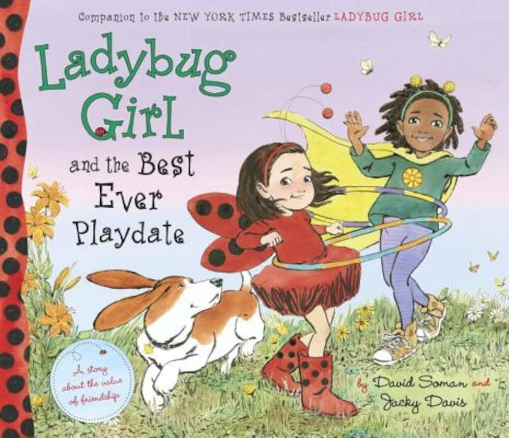 Ladybug Girl and the Best Ever Playdate: A Story about the Value of Friendship, Hardcover
