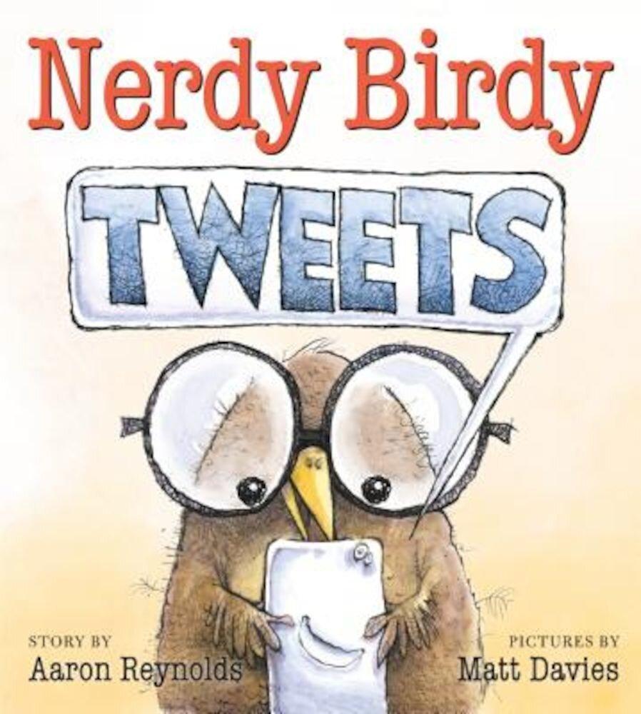 Nerdy Birdy Tweets, Hardcover