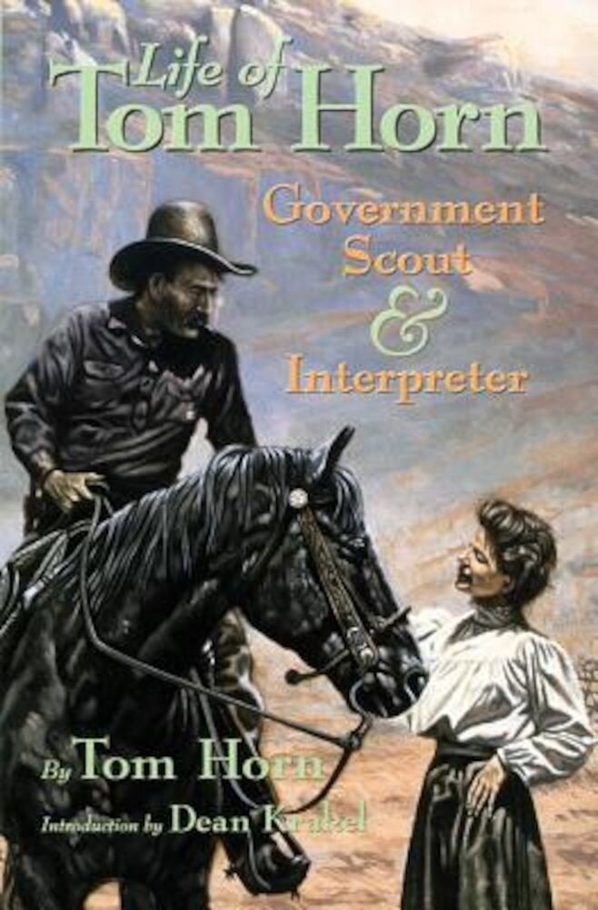 Life of Tom Horn: Government Scout and Interpreter, Paperback