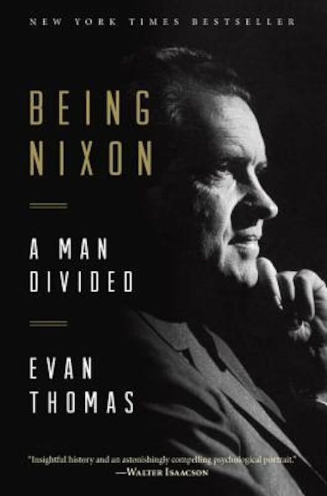 Being Nixon: A Man Divided, Paperback