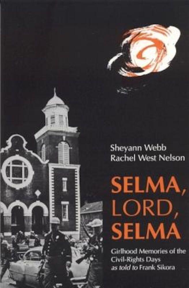Selma, Lord, Selma: Girlhood Memories of the Civil Rights Days, Paperback