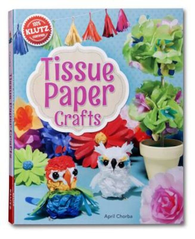 Tissue Paper Crafts [With String, Wire, Bead Eyes, Punch-Out Birdcage and Stencils and Glue and Paper], Paperback