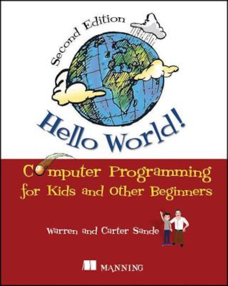 Hello World!: Computer Programming for Kids and Other Beginners, Paperback