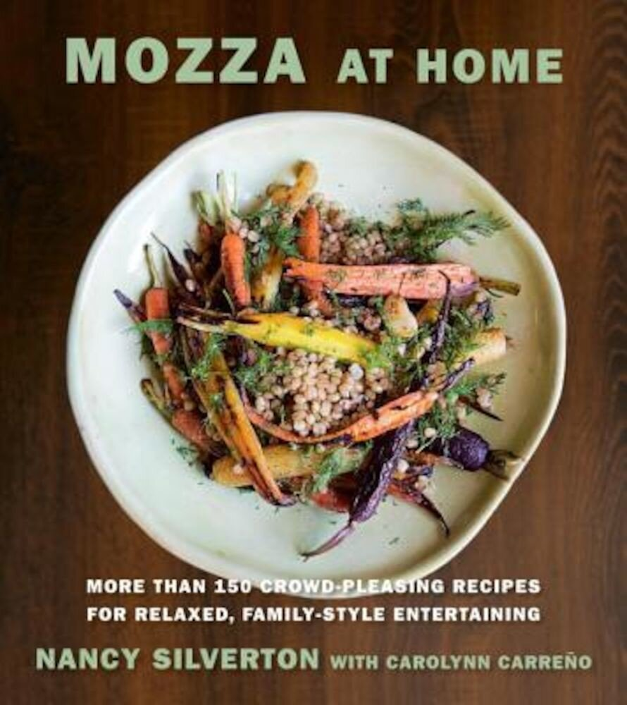 Mozza at Home: More Than 150 Crowd-Pleasing Recipes for Relaxed, Family-Style Entertaining, Hardcover