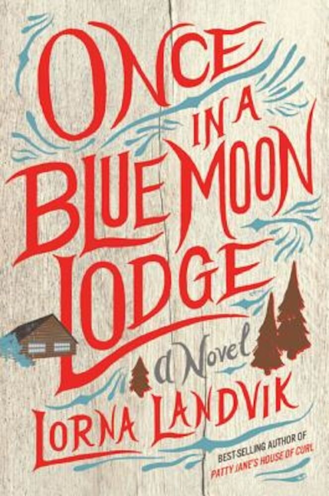 Once in a Blue Moon Lodge, Hardcover