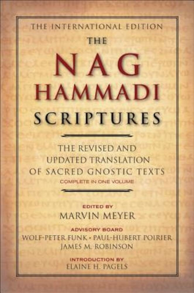 The Nag Hammadi Scriptures: The Revised and Updated Translation of Sacred Gnostic Texts Complete in One Volume, Paperback