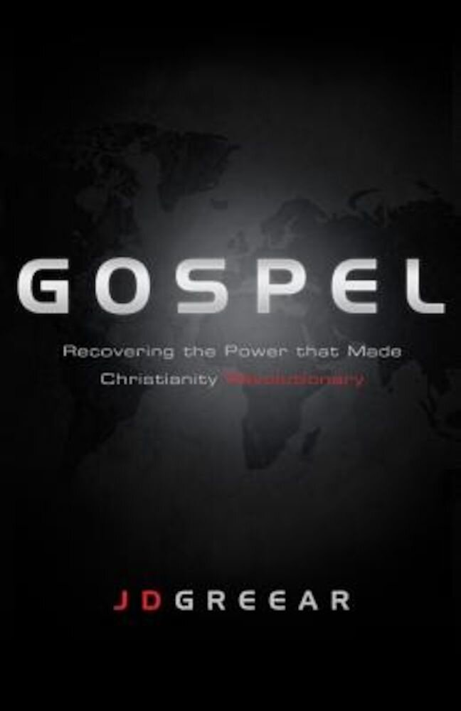 Gospel: Recovering the Power That Made Christianity Revolutionary, Paperback