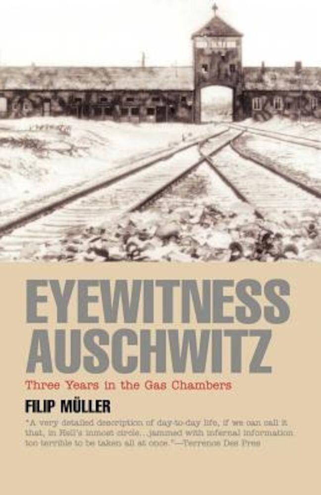 Eyewitness Auschwitz: Three Years in the Gas Chambers, Paperback