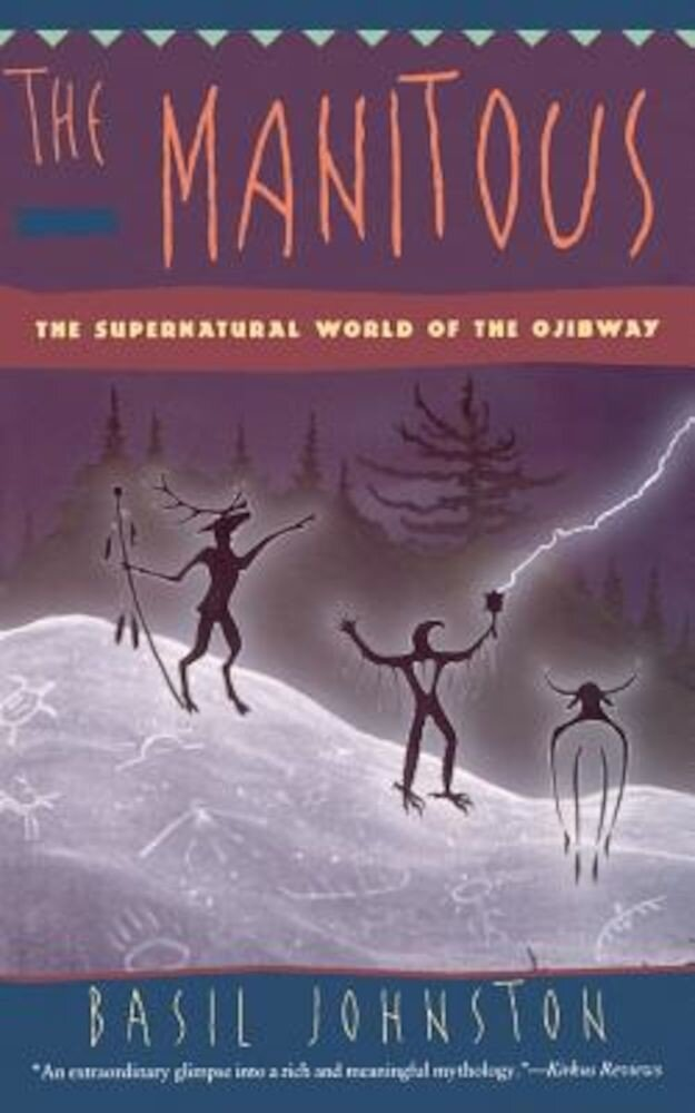 The Manitous: Supernatural World of the Ojibway, the, Paperback