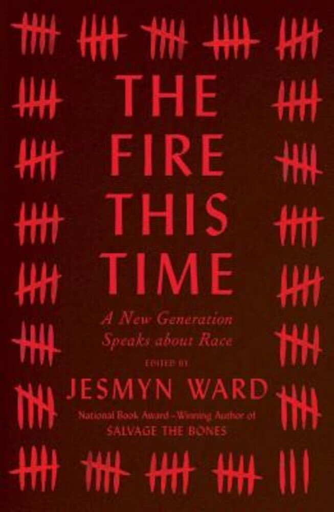 The Fire This Time: A New Generation Speaks about Race, Hardcover