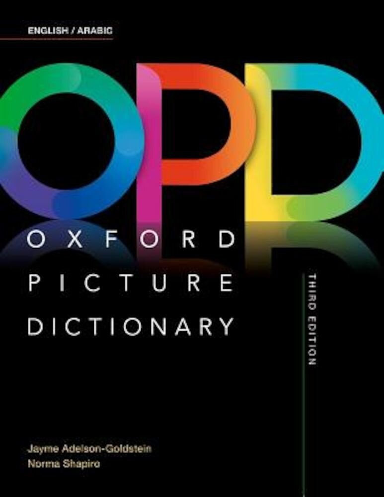 Oxford Picture Dictionary Third Edition: English/Arabic Dictionary, Paperback