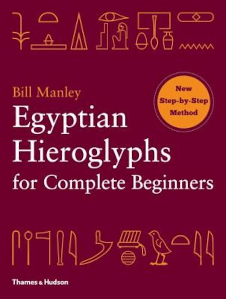 Egyptian Hieroglyphs for Complete Beginners, Paperback