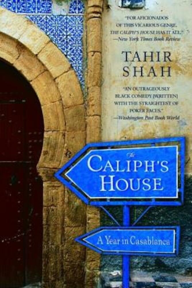 The Caliph's House: A Year in Casablanca, Paperback