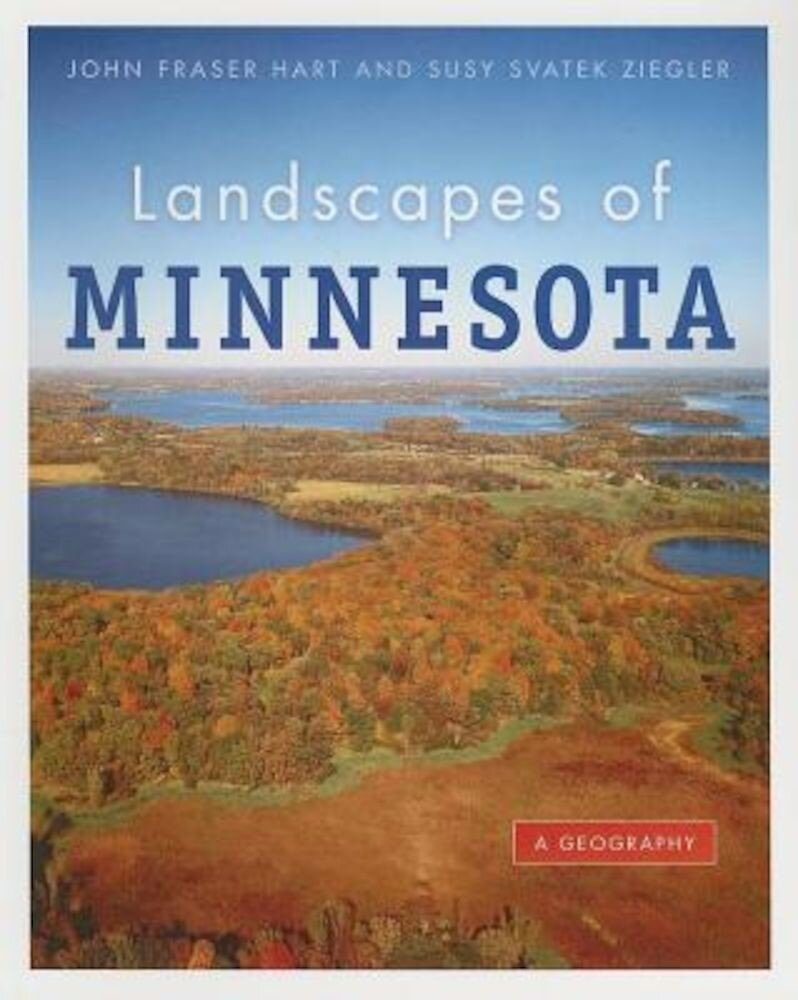 Landscapes of Minnesota: A Geography, Paperback