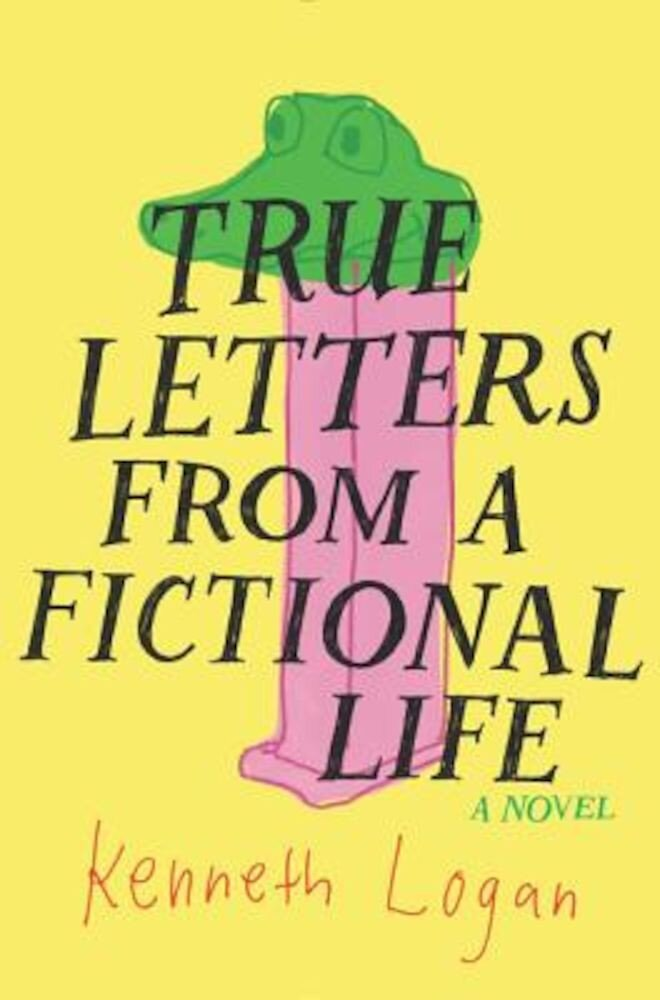 True Letters from a Fictional Life, Hardcover