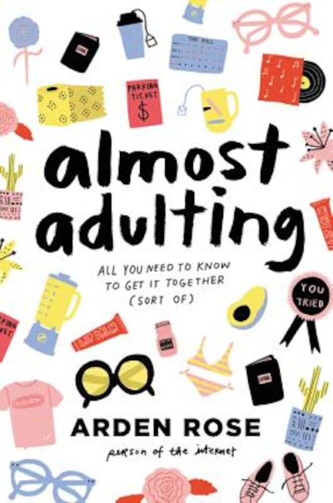 Almost Adulting: All You Need to Know to Get It Together (Sort Of), Hardcover