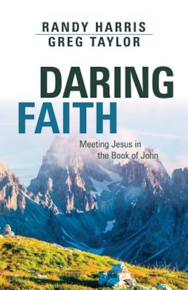 Daring Faith: Meeting Jesus in the Book of John, Paperback