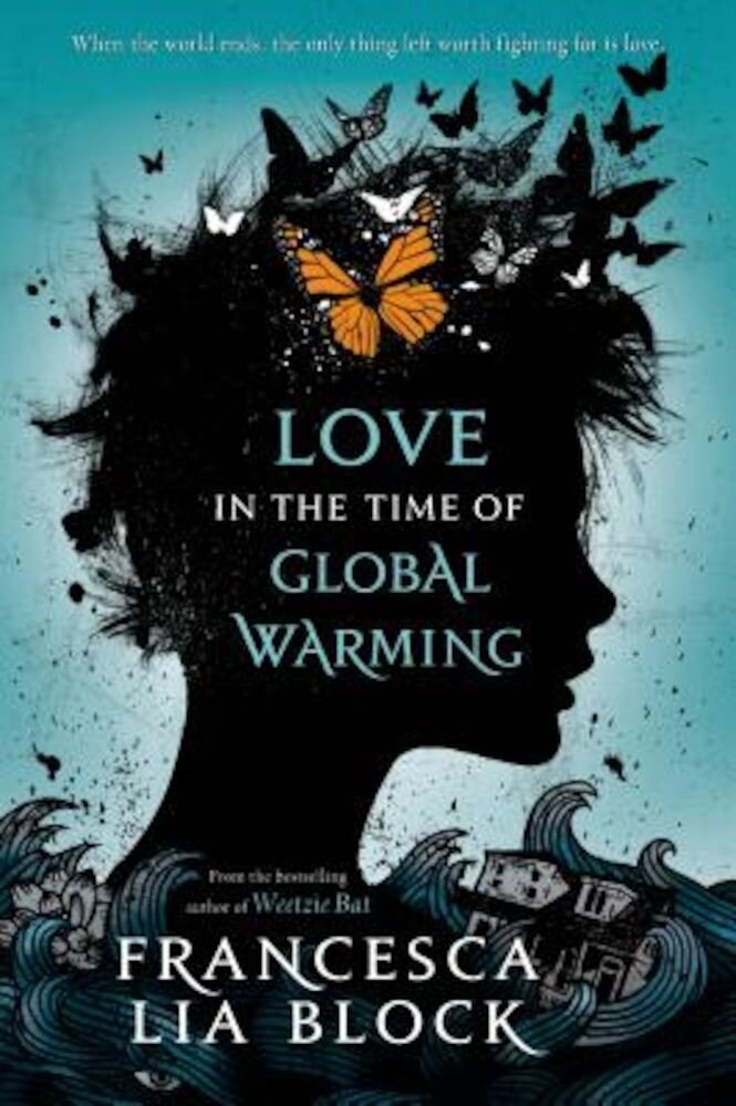 Love in the Time of Global Warming, Paperback