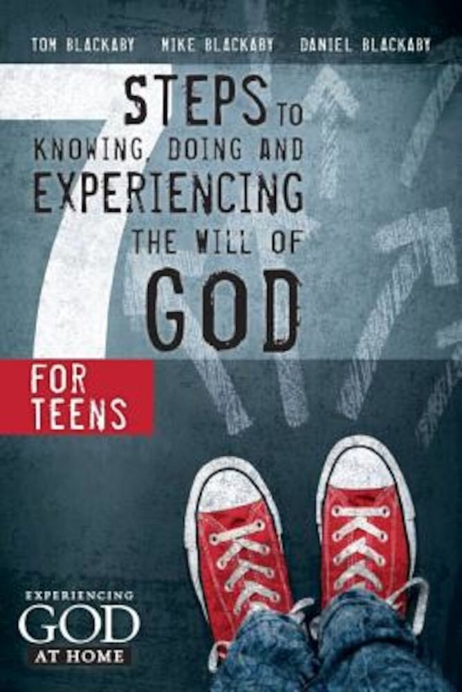 7 Steps to Knowing, Doing and Experiencing the Will of God: For Teens, Paperback