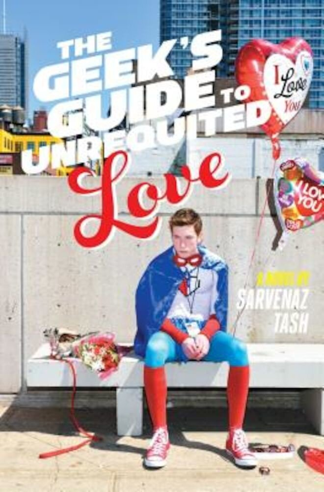 The Geek's Guide to Unrequited Love, Hardcover