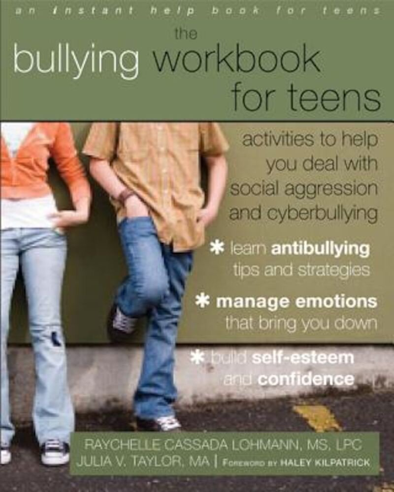 The Bullying Workbook for Teens: Activities to Help You Deal with Social Aggression and Cyberbullying, Paperback