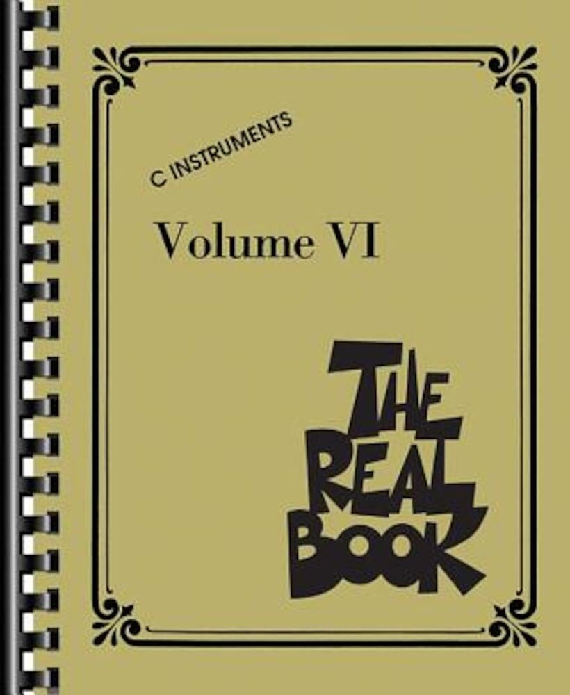 The Real Book - Volume VI: C Instruments, Paperback