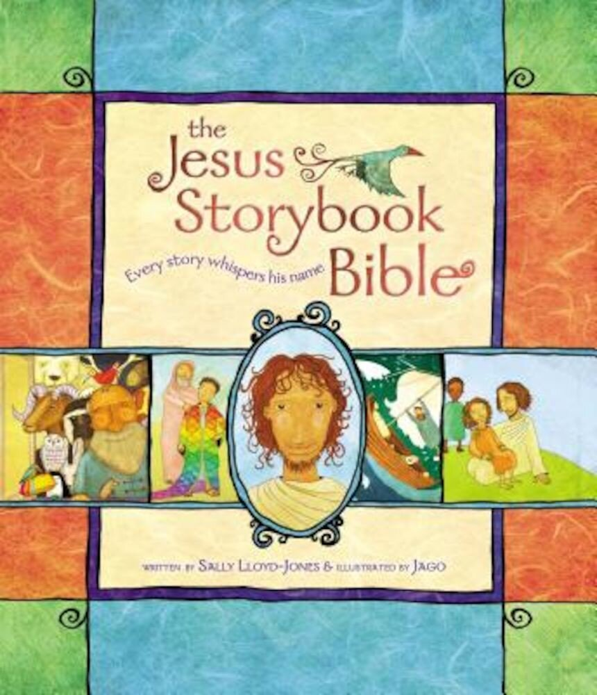 The Jesus Storybook Bible: Every Story Whispers His Name, Hardcover