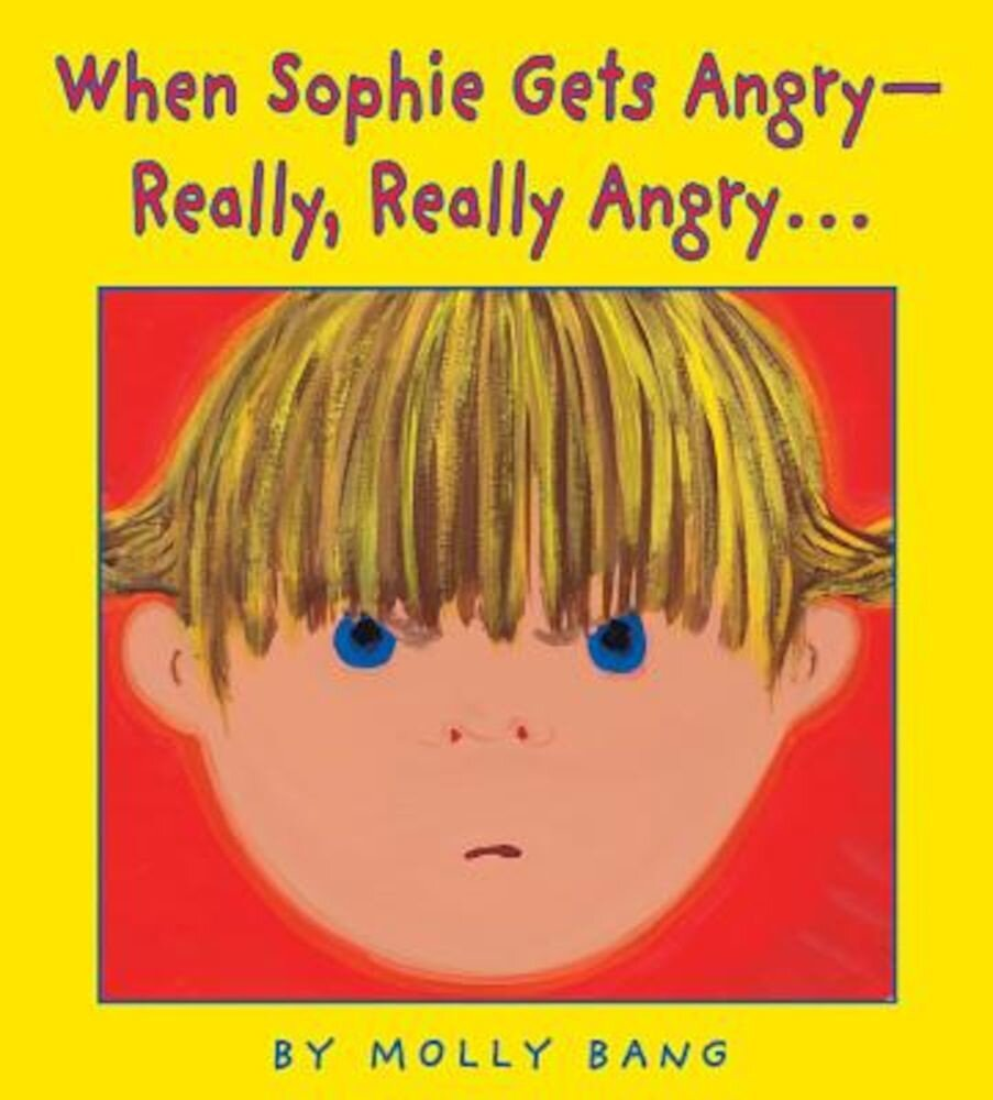 When Sophie Gets Angry-Really, Really Angry, Hardcover