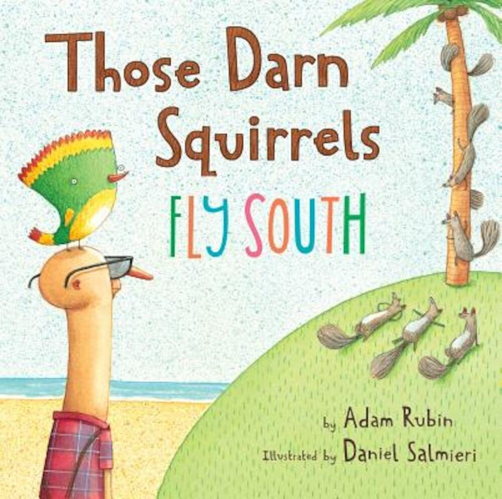 Those Darn Squirrels Fly South, Hardcover