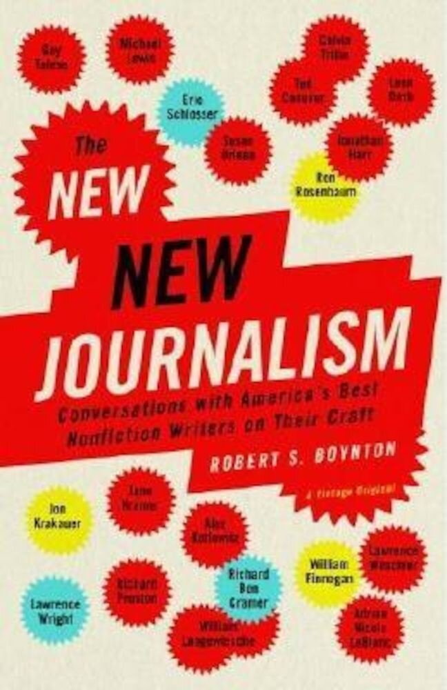 The New New Journalism: Conversations with America's Best Nonfiction Writers on Their Craft, Paperback