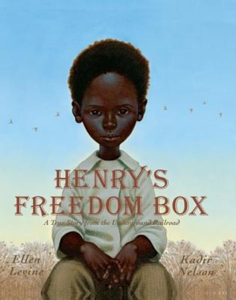 Henry's Freedom Box: A True Story from the Underground Railroad, Hardcover