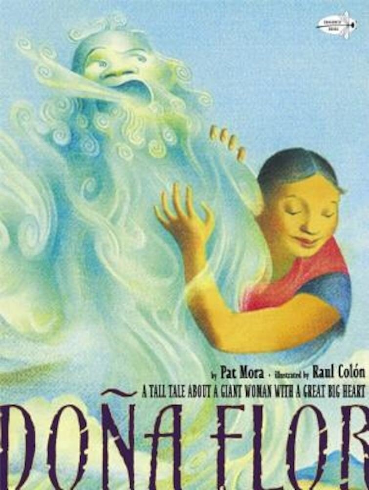 Dona Flor: A Tall Tale about a Giant Woman with a Great Big Heart, Paperback