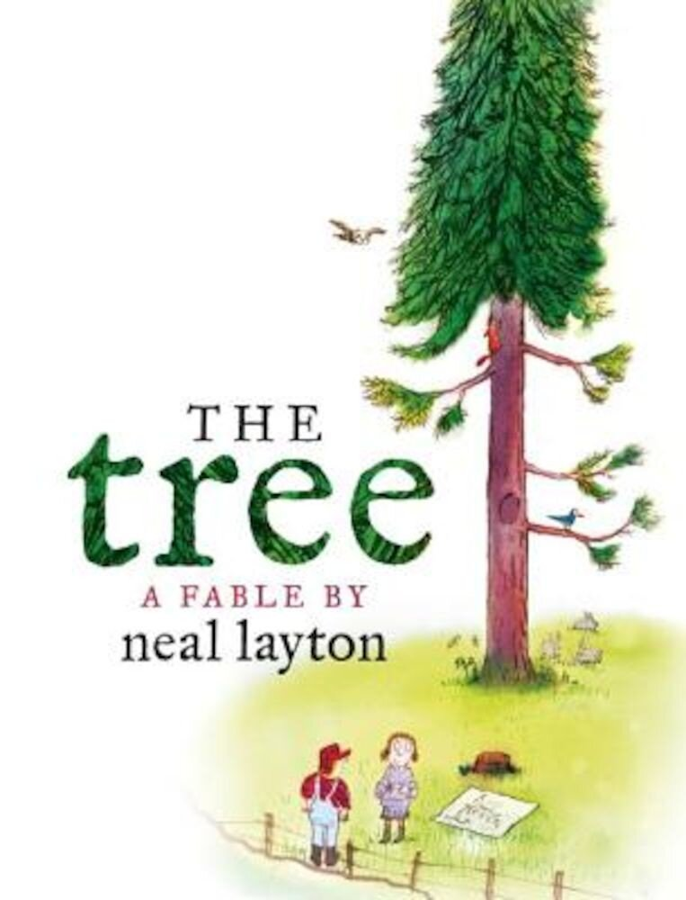 The Tree: An Environmental Fable, Hardcover