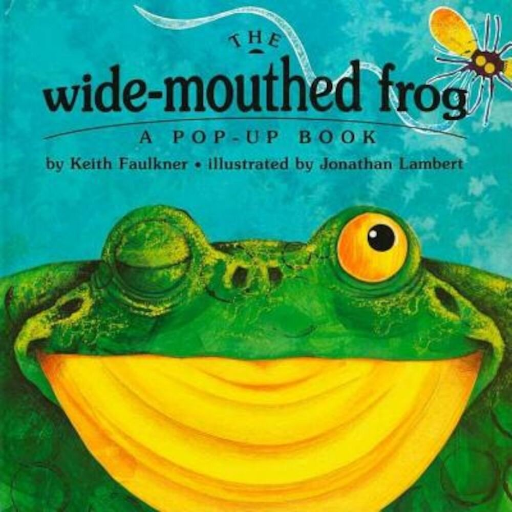 The Wide-Mouthed Frog: A Pop-Up Book, Hardcover