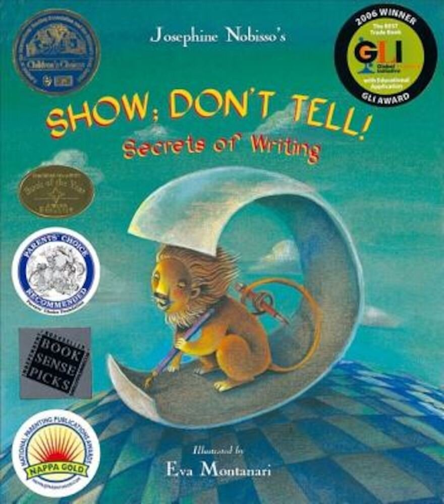 Show; Don't Tell!: Secrets of Writing, Hardcover