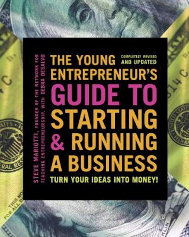 The Young Entrepreneur's Guide to Starting and Running a Business: Turn Your Ideas Into Money!, Paperback