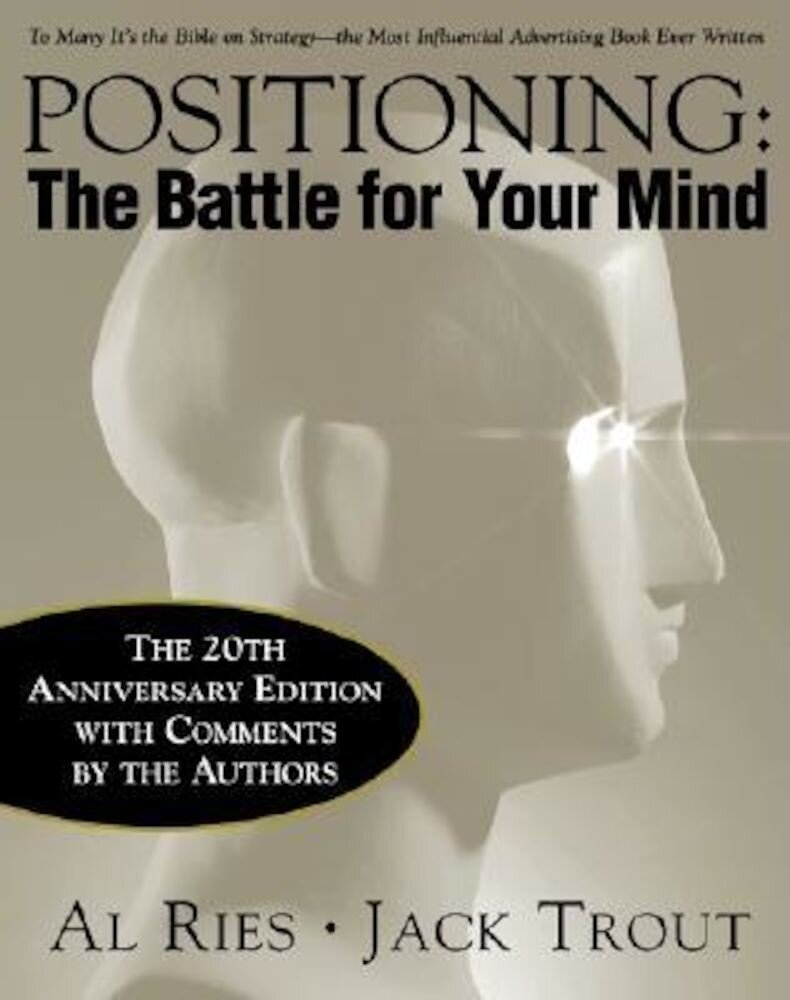 Positioning: The Battle for Your Mind, 20th Anniversary Edition, Hardcover