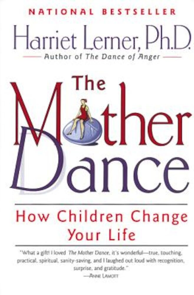 The Mother Dance: How Children Change Your Life, Paperback