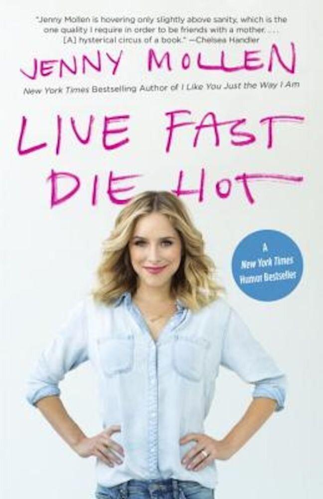 Live Fast Die Hot, Paperback