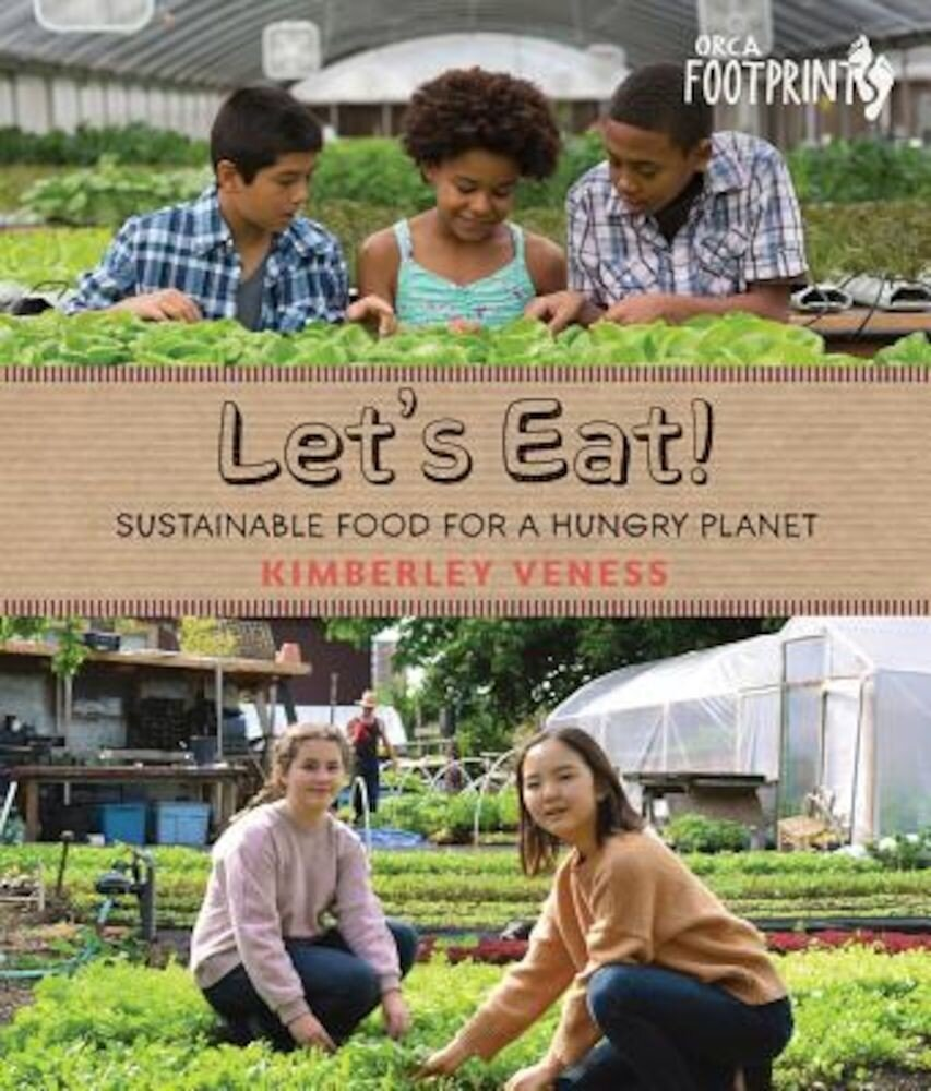Let's Eat: Sustainable Food for a Hungry Planet, Hardcover