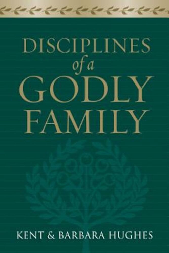 Disciplines of a Godly Family, Paperback