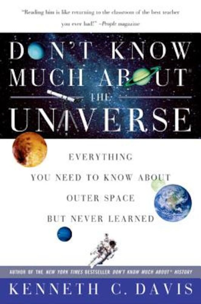 Don't Know Much about the Universe: Everything You Need to Know about Outer Space But Never Learned, Paperback