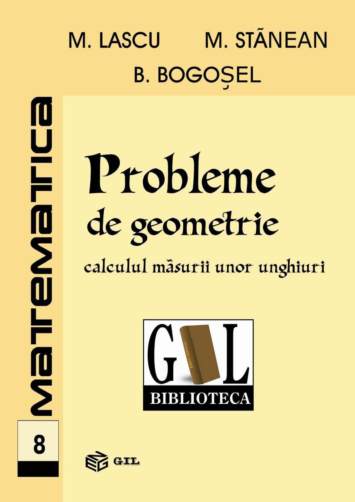 Probleme de geometrie. Calculul masurii unor unghiuri (eBook)