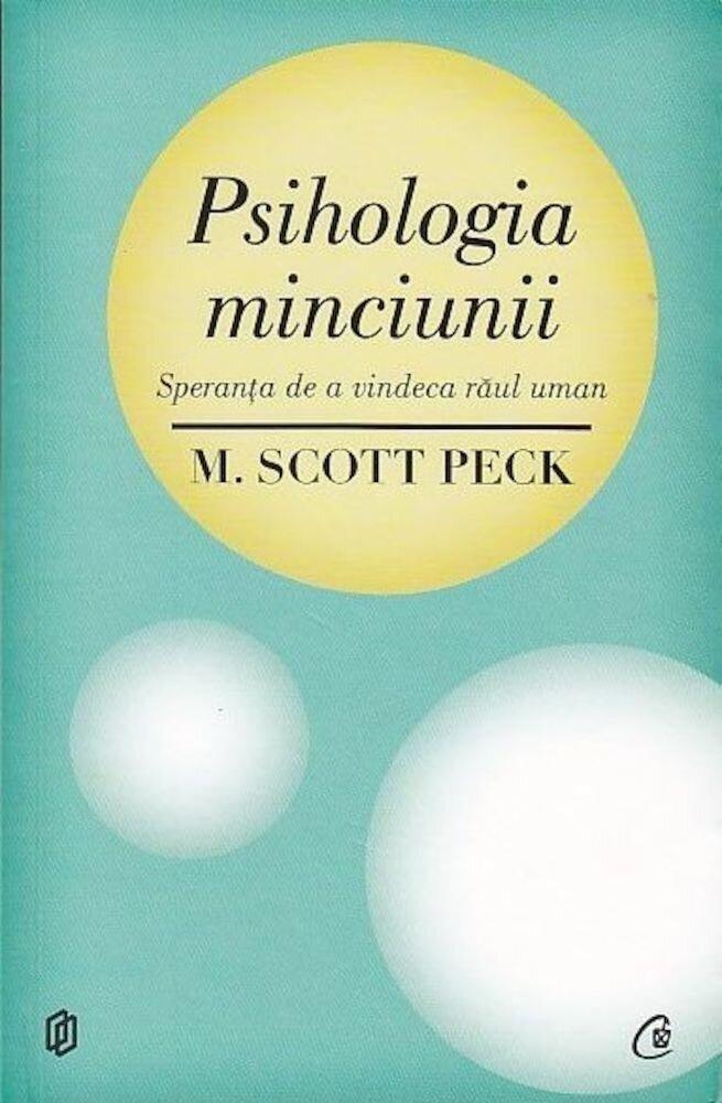Psihologia minciunii. Speranta de a vindeca raul uman