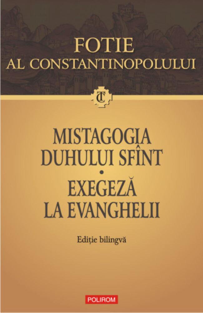 Mistagogia Duhului Sfint. Exegeza la Evanghelii (Editie bilingva)
